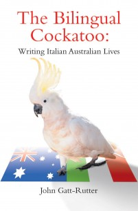 The Bilingual Cockatoo: Writing Italian Australian Lives